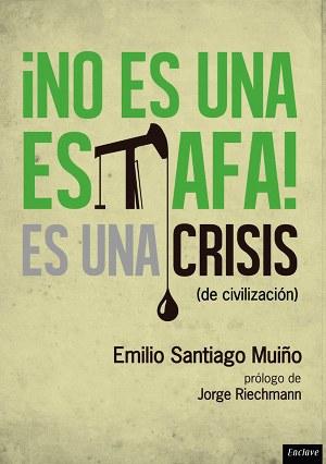 portada-NO-ES-UNA-ESTAFA-crisis-civilizacion-emilio-santiago-muinho-w300